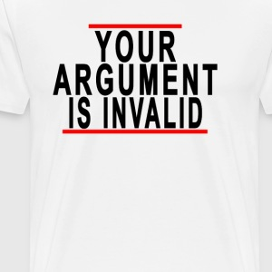 your_argument_tshirt - Men's Premium T-Shirt