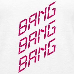 Bang Bang Bang Tanks - Women's Premium Tank Top