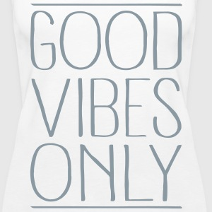 Good Vibes Only Tanks - Women's Premium Tank Top