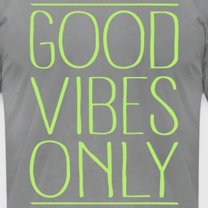 Good Vibes Only T-Shirts - Men's T-Shirt by American Apparel
