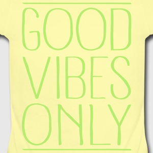 Good Vibes Only Baby Bodysuits - Short Sleeve Baby Bodysuit