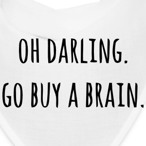 OH DARLING GO BUY A BRAIN Caps - Bandana
