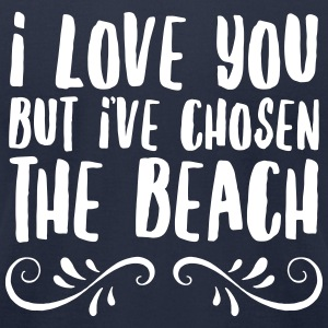 I Love You But I've Chosen The Beach T-Shirts - Men's T-Shirt by American Apparel