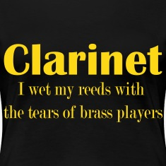 Clarinet, I wet my reeds with the tears of brass p