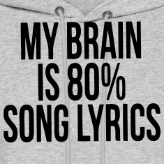 MY BRAIN IS 80% SONG LYRICS Hoodies