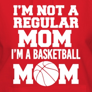 I'm a Basketball Mom women's shirt - Women's Hoodie