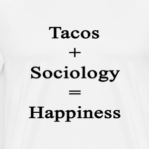 tacos_plus_sociology_equals_happiness T-Shirts - Men's Premium T-Shirt
