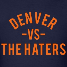 Denver vs. the Haters T-Shirts