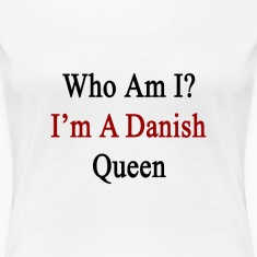 who_am_i_im_a_danish_queen Women's T-Shirts