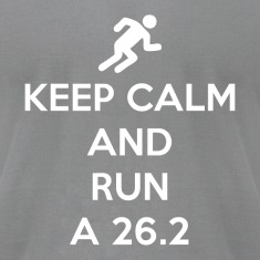 Keep Calm and Run a 26.2