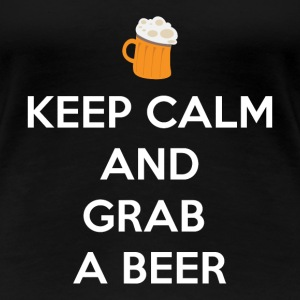 Keep Calm and Grab a Beer - Women's Premium T-Shirt