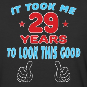 IT TOOK ME 29 YEARS TO LOOK THIS GOOD T-Shirts - Baseball T-Shirt