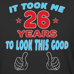 IT TOOK ME 26 YEARS TO LOOK THIS GOOD T-Shirts - Baseball T-Shirt