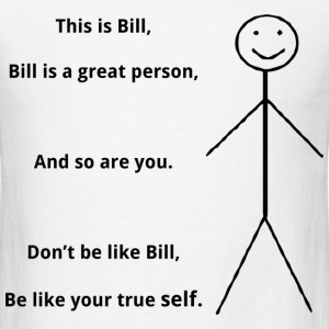 Don't Be Like Bill. T-Shirts - Men's T-Shirt