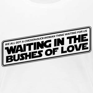 Bushes Of Love - White - Women's Premium T-Shirt