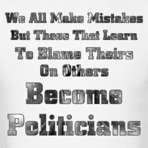Liars Become Politicians Mens T-Shirt - Men's T-Shirt