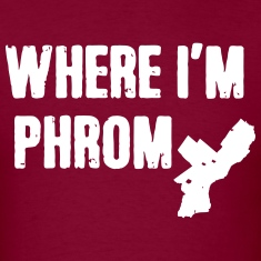 Where I'm Phrom T-Shirts