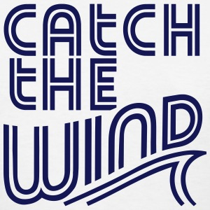 Catch The Wind Women's T-Shirts - Women's T-Shirt