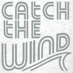 Catch The Wind T-Shirts