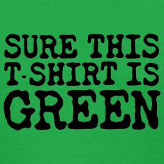 Sure This Shirt Is Green Women's T-Shirts