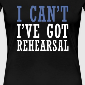 I Can't - Theater - Women's Premium T-Shirt