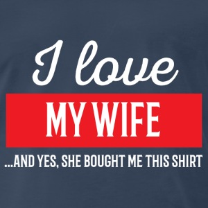 I Love My Wife - Men's Premium T-Shirt