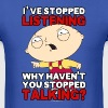 Family Guy's Stewie Has Stopped Listening - Men's T-Shirt