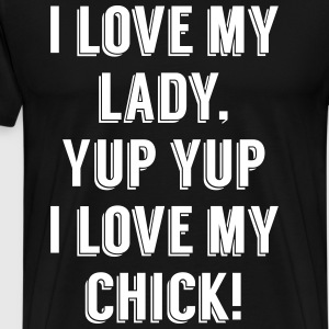 I Love My Lady! - Men's Premium T-Shirt