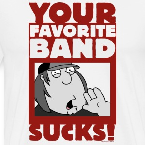 Family Guy Your Favorite Band Sucks - Men's Premium T-Shirt