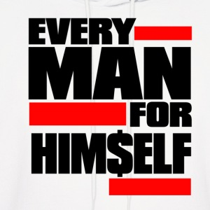Every Man For Himself - Men's Hoodie
