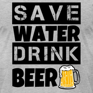 Save Water Drink Beer funny shirt - Men's T-Shirt by American Apparel