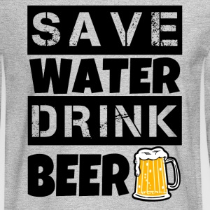 Save Water Drink Beer funny shirt - Men's Long Sleeve T-Shirt
