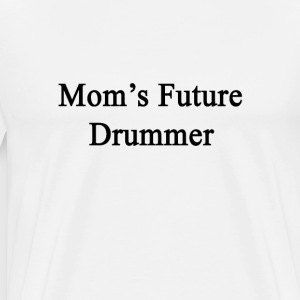 moms_future_drummer T-Shirts - Men's Premium T-Shirt