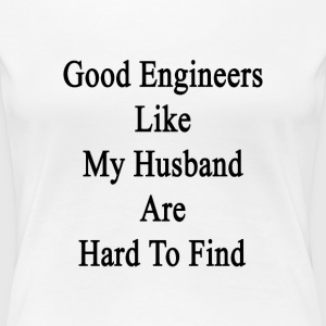 good_engineers_like_my_husband_are_hard_ Women's T-Shirts - Women's Premium T-Shirt