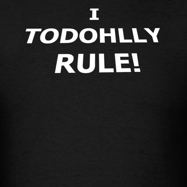 I Todohlly Rule