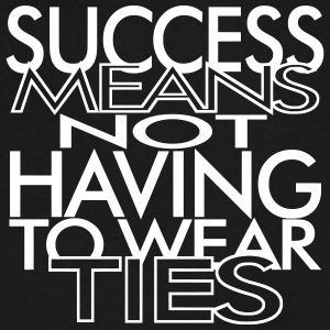 Success means not having to wear ties T-Shirts - Men's V-Neck T-Shirt by Canvas