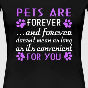 Pets Are Forever - Women's Premium T-Shirt