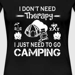 To Go Camping - Women's Premium T-Shirt