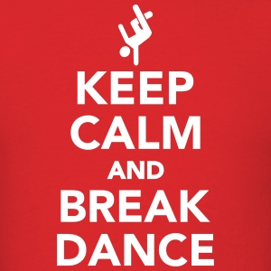 Keep calm and Breakdance T-Shirts - Men's T-Shirt