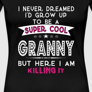 Super Cool GRANNY is Killing It! - Women's Premium T-Shirt