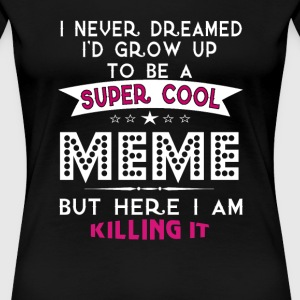 Super Cool MEME is Killing It! - Women's Premium T-Shirt