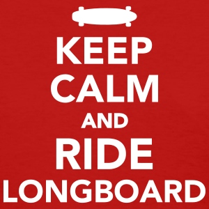 Keep calm and ride Longboard Women's T-Shirts - Women's T-Shirt