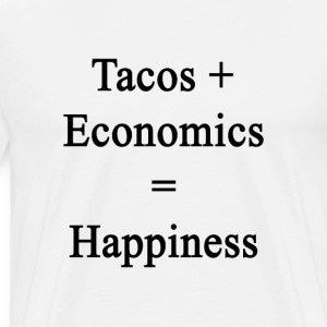 tacos_plus_economics_equals_happiness T-Shirts - Men's Premium T-Shirt