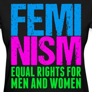 Feminism Equality - Women's T-Shirt