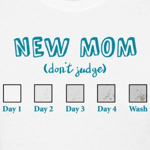 New Mom, Don't Judge - Women's T-Shirt