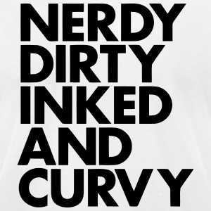 NERDY DIRTY INKED AND CURVY T-Shirts - Men's T-Shirt by American Apparel