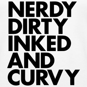 NERDY DIRTY INKED AND CURVY Tanks - Women's Premium Tank Top