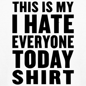THIS IS MY I HATE EVERYONE TODAY SHIRT Kids' Shirts - Kids' Long Sleeve T-Shirt