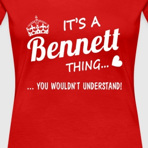 It's a Bennett thing - Women's Premium T-Shirt