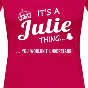 It's a Julie thing - Women's Premium T-Shirt